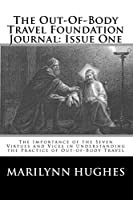 The Out-Of-Body Travel Foundation Journal: Issue One: The Importance of the Seven Virtues and Vices in Understanding the Practice of Out-of-Body Travel