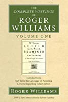 The Complete Writings of Roger Williams: Introductions, Key into the Language of America, Letters Regarding John Cotton