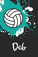 Deb Volleyball Notebook: Cute Personalized Sports Journal With Name For Girls