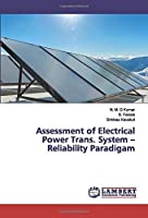 Assessment of Electrical Power Trans. System –Reliability Paradigam