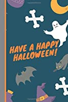 """Have a happy Halloween!: Composition Notebook 