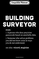 Composition Notebook: Building Surveyor - Funny Dictionary Definition  Journal/Notebook Blank Lined Ruled 6x9 100 Pages