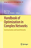 Handbook of Optimization in Complex Networks: Communication and Social Networks (Springer Optimization and Its Applications)