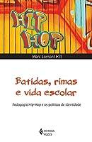 Batidas, rimas e vida escolar: pedagogia hip-hop e as políticas de identidade