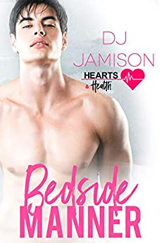 Bedside Manner (Hearts and Health Book 2) by [Jamison, DJ]
