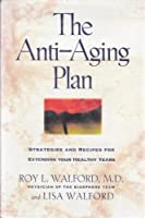 The Anti-Aging Plan: Strategies and Recipes for Extending Your Healthy Years