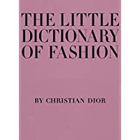 The Little Dictionary of Fashion: A Guide to Dress Sense for…