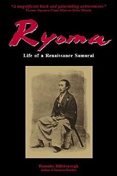 [Hillsborough, Romulus]のRyoma: Life of a Renaissance Samurai (English Edition)
