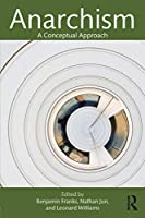 Anarchism (Routledge Studies in Radical History and Politics)