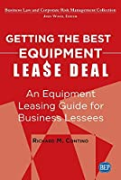 Getting the Best Equipment Lease Deal: An Equipment Leasing Guide for Lessees