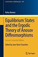 Equilibrium States and the Ergodic Theory of Anosov Diffeomorphisms (Lecture Notes in Mathematics) by Robert Edward Bowen(2017-07-29)