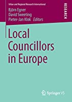 Local Councillors in Europe (Urban and Regional Research International)