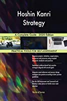 Hoshin Kanri Strategy A Complete Guide - 2020 Edition