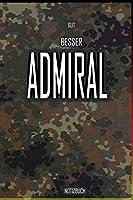 Gut - Besser - Admiral Notizbuch: Perfekt fuer Soldaten mit dem Dienstgrad: Gut - Besser - Admiral Notizbuch. 120 freie Seiten fuer deine Notizen. Eignet sich als Geschenk, Notizbuch oder als Abschieds oder Abgaengergeschenk.