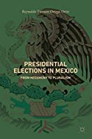 Presidential Elections in Mexico: From Hegemony to Pluralism