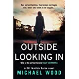 Outside Looking In: A darkly compelling crime novel with a shocking twist: Book 2