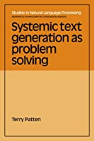 Systemic Text Generation (Studies in Natural Language Processing)