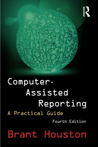 Download Computer-Assisted Reporting: A Practical Guide 0765642190