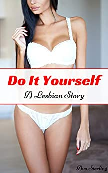 Do It Yourself: A Lesbian Story by [Sterling, Ava]