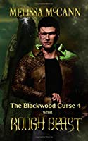 The Blackwood Curse 4: What Rough Beast