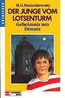 Der Junge vom Lotsenturm I. Geheimnis um Dennis. ( Ab 10 J.)