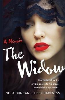 The Widow: A Memoir by [Harkness, Libby, Duncan, Nola]