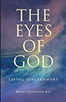 The Eyes of God: Living Discernment