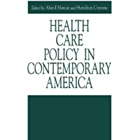 Health Care Policy in Contemporary America (Issues in Policy History)