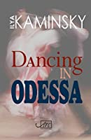 Dancing in Odessa by Ilya Kaminsky(2014-02-01)