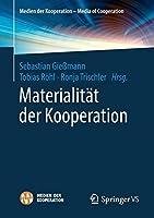 Materialitaet der Kooperation (Medien der Kooperation – Media of Cooperation)