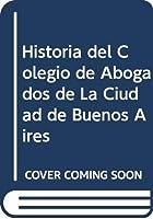 Historia del Colegio de Abogados de La Ciudad de Buenos Aires