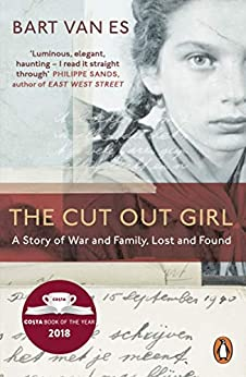 The Cut Out Girl: A Story of War and Family, Lost and Found: The Costa Book of the Year 2018 by [Es, Bart van]