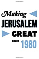 Making Jerusalem Great Since 1980: College Ruled Journal or Notebook (6x9 inches) with 120 pages