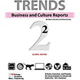 Trends: Business and Culture Reports, Book 2: Global Edition