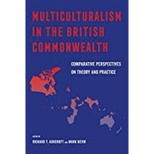 Multiculturalism in the British Commonwealth: Comparative Perspectives on Theory and Practice