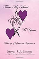 From My Heart to Yours: Writings of Love and Inspiration