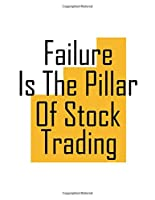 Failure is the pillar of stock trading: Lined Notebook For Forex Trader, Stock Trading Journal, Best Gift Item