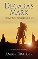 Degara's Mark: A Takamo Universe Novella (The Omiata Chronicles)