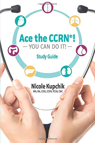 Download Ace the CCRN You Can Do It! Study Guide 0997834927