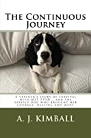 The Continuous Journey: A Veteran's Story of Survival With Mst Ptsd...and the Service Dog Who Brought Her Courage, Healing and Hope
