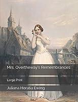 Mrs. Overtheway's Remembrances: Large Print
