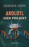 Axolotl Das Gen Projekt