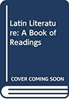 Latin Literature: A Book of Readings