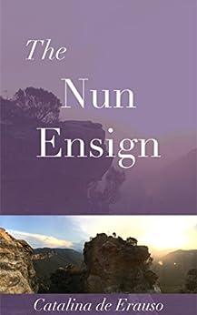 The Nun Ensign (The Adventuresses Club Press) by [de Erauso, Catalina]