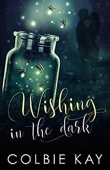 Wishing in the Dark by [Kay, Colbie]