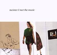 I met the music