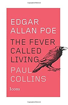 Edgar Allan Poe: The Fever Called Living (Icons) by [Collins, Paul]