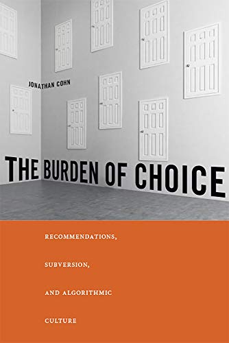 The Burden of Choice: Recommendations, Subversion, and Algorithmic Culture