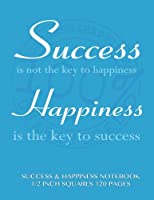 Success and Happiness Notebook 1/2 Inch Squares 120 Pages: Notebook with Light Blue Cover with Success and Happiness, Squared Notebook, Roman Grid of Half Inch Squares, Perfect Bound, Ideal for Writing, Math Sums, Doodling, Composition Notebook or Journal