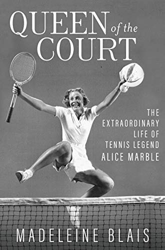 Queen of the Court: The Extraordinary Life of Tennis Legend Alice Marble (English Edition)